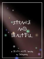 DN-Strange and Beautiful-1 by DeBeginning