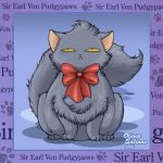 Sir. Earl Von Pudgypaws by Panda-Go