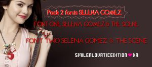 Pack 2 fonts SELENA GOMEZ by SMILERLOVATICedition