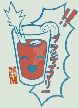 Hi Hi Bloody Mary Time! by DepartmentM