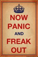 Now Panic and Freak Out by halfscottishguy