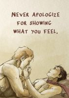 Never apologize for showing what you feel by ManuelaSoriani