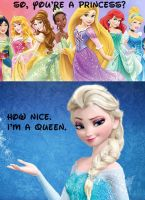 Elsa is a freaking queen by Lady--knight