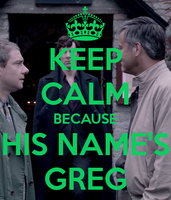 Keep-calm-because-his-name-s-greg by teamfreewillangel