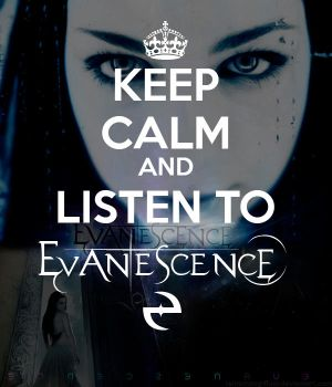 Keep Calm and Listen To Evanescence by raimundogiffuni