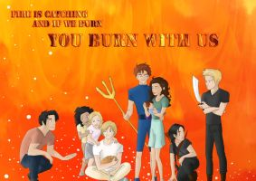 If we burn...YOU BURN WITH US by SivJE