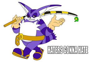 HATERS GONNA HATE BIG TIME by LeatherRuffian