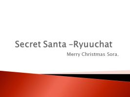 Sercret Santa 2010-ryuuchat. by PSOWILL