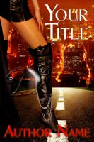 Premade Cover Example-Sexy Boots on Road by dreams2media