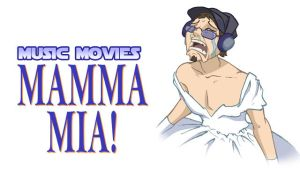 Music Movies- Mamma Mia! by Namingway