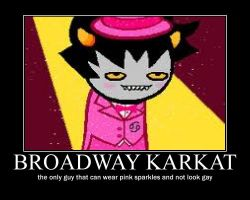 Broadway Karkat Motivational Poster by AwesomeAriel