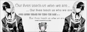 OUR LIVES TEACH US WHO WE ARE by Ayano27