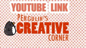 New Youtube Channel: Pengulin's Creative Corner by Sunfur