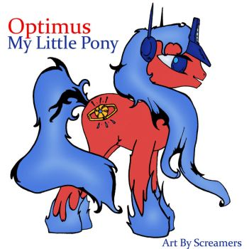 My Little Pony..Meet Optimus Prime by Scream01