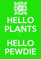 Hello Plants by HollyVampasaurous