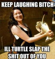 I'll turtle slap by cosenza987