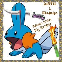death 2 mudkips by wiccanwitchiepoo