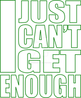 I Just Can't Get Enough T-Shirt Font Design by sookiesooker