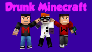 Drunk Minecraft (Markiplier) by Redstonecreations7