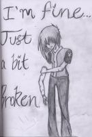 Just A Bit Broken... by Psygirl12