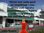 Shoplifting With Divine by Jenn-Coney1976