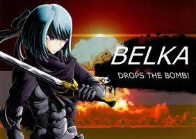 YOU BEG BELKA FOR MERCY! by Kyonne