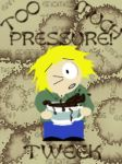 Tweek - Too Much Pressure by Ravyn-Karasu