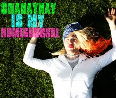 Shanaynay is my homegurrrl by openseed