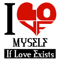 I Love Myself If Love Exists by elatik-p