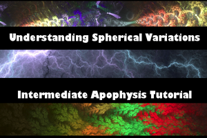 Understanding Spherical Transforms: Apophysis Tut by UniversalKinase