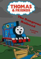 Thomas And Friends The Dangerous Railroad by ICK369