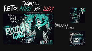 Reto Miku vs Luka Tagwall ( Rolling Girl ) by MayaGenetic