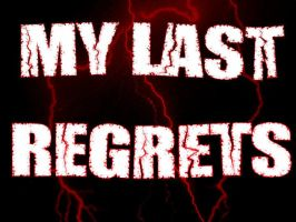 My last regrets by Avenged-SiiNz