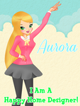 I Am A Happy Home Designer - Aurora by RavenVillanuevaT2P