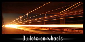 Bullets on wheels by phoenixdk