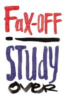 Fax Off ! Study Over by mojazil