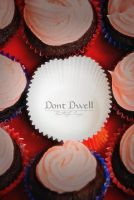Dont Dwell. by ButterflyImage