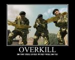 Overkill demotivational poster by GrimmWhiskey