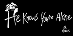 He Knows You're Alone by Chopfe