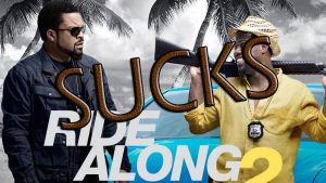 Ride Along 2 SUCKS by kouliousis