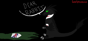 Dear Rabbit... by LavaSpinosaurus