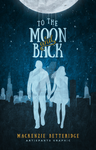 To The Moon And Back by Artie-Pants