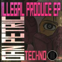 Illegal Produce EP - Dan Petric [Album cover] by ToniBabelony