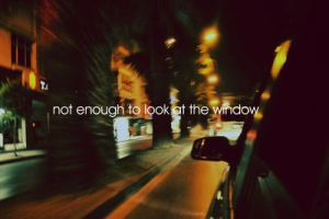 not enough to look at the window by geluu