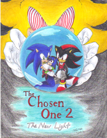 Sonadow: The Chosen One 2 The New Light Cover by sonicartist16