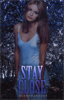 Stay Close { Wattpad Cover } by paattryy