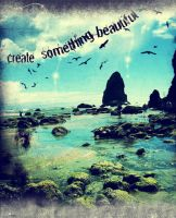 Create Something Beautiful by thiselectricheart