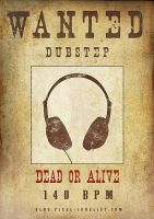 DUBSTEP WANTED by pixel-junglist