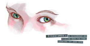 Strabismus by Tyshea