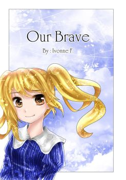 School Project - Our Brave by ivoryneva